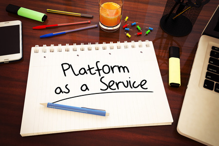 Platform as a Service - handwritten text in a notebook on a desk, 3d render illustration. illustration
