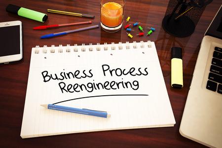 reengineering: Business Process Reengineering - handwritten text in a notebook on a desk - 3d render illustration.