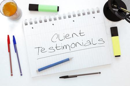 Client Testimonials - handwritten text in a notebook on a desk - 3d render illustration.