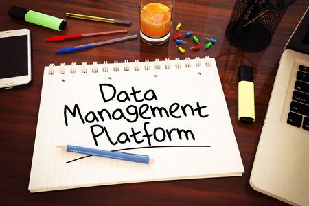 web service: Data Management Platform - handwritten text in a notebook on a desk - 3d render illustration.