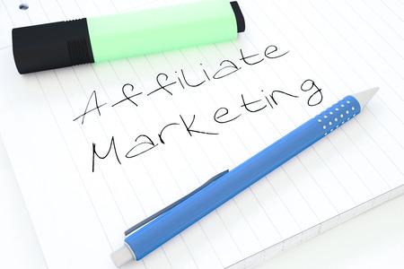 affiliates: Affiliate Marketing - handwritten text in a notebook on a desk - 3d render illustration.