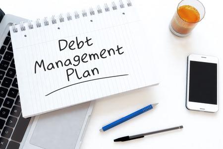 debt management: Debt Management Plan handwritten text in a notebook on a desk - 3d render illustration.