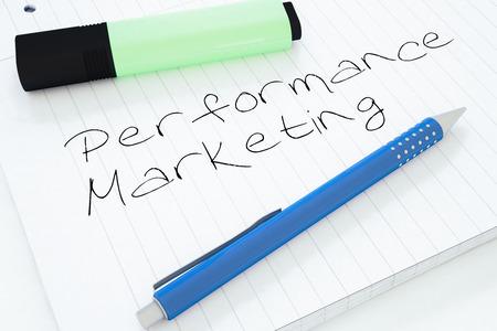 emarketing: Performance Marketing - handwritten text in a notebook on a desk - 3d render illustration.