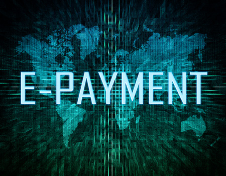 epayment: E-Payment text concept on green digital world map background