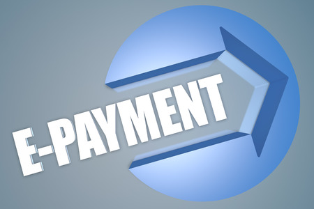 epayment: E-Payment - text 3d render illustration concept with a arrow in a circle on blue-grey background