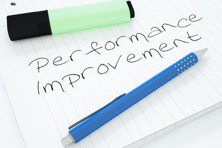 performance improvement: Performance Improvement - handwritten text in a notebook on a desk - 3d render illustration. Stock Photo