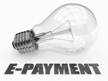 epayment: E-Payment - lightbulb on white background with text under it. 3d render illustration.