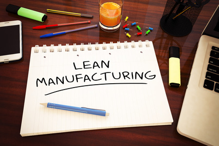 Lean Manufacturing - handwritten text in a notebook on a desk - 3d render illustration.