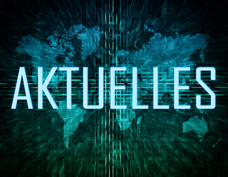 news current events: Aktuelles - german word for current, news, topically or updated text concept on green digital world map background Stock Photo