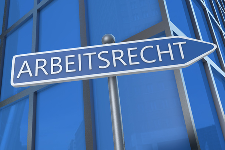 arbeitsrecht: Arbeitsrecht - german word for laborlaw - illustration with street sign in front of office building. Stock Photo