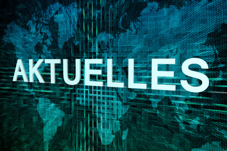 news current events: Aktuelles - german word for news, current, topically or updated text concept on green digital world map background Stock Photo