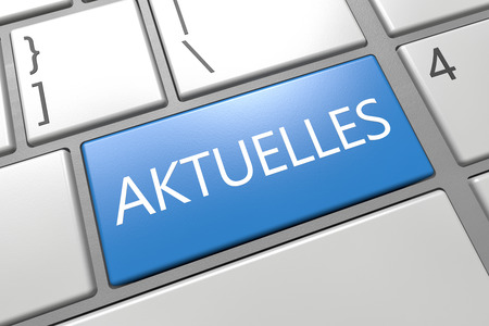 Aktuelles - german word for news, current, topically or updated  - keyboard 3d render illustration with word on blue key