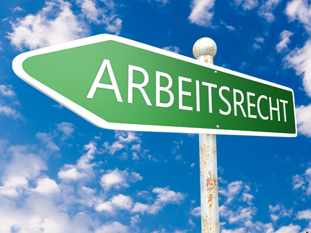 arbeitsrecht: Arbeitsrecht - german word for laborlaw - street sign illustration in front of blue sky with clouds.