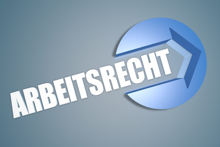 arbeitsrecht: Arbeitsrecht - german word for laborlaw - text 3d render illustration concept with a arrow in a circle on blue-grey background Stock Photo