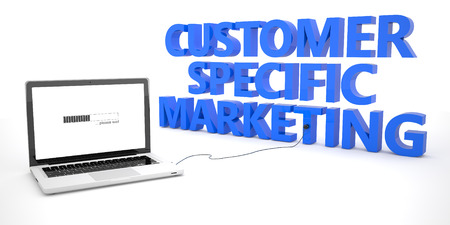 specific: Customer Specific Marketing - laptop notebook computer connected to a word on white background. 3d render illustration. Stock Photo