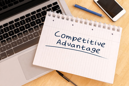 Competitive Advantage - handwritten text in a notebook on a desk - 3d render illustration.