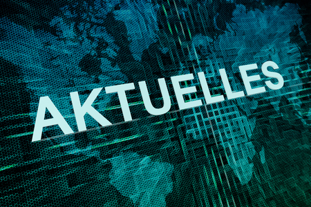 current events: Aktuelles - german word for news, current, topically or updated text concept on green digital world map background Stock Photo