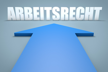 arbeitsrecht: Arbeitsrecht - german word for labor�law - 3d render concept of blue arrow pointing to text.