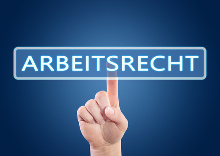 arbeitsrecht: Arbeitsrecht - german word for employmentlaw - hand pressing button on interface with blue background. Stock Photo