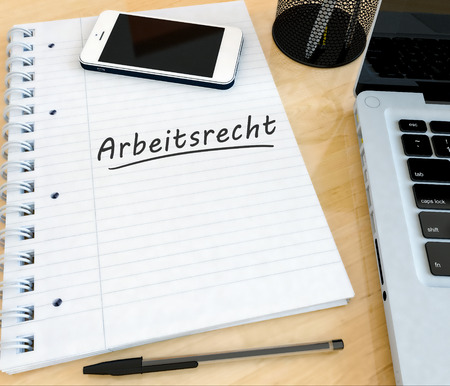 arbeitsrecht: Arbeitsrecht - german word for labor�law - handwritten text in a notebook on a desk with laptop and mobilephone- 3d render illustration.