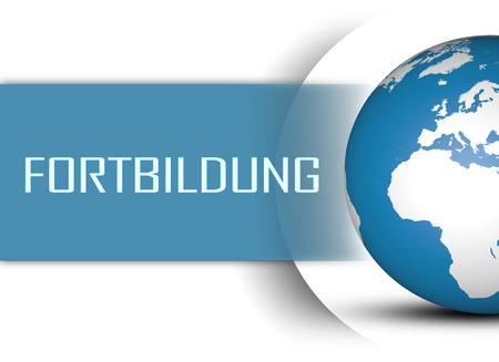 further education: Fortbildung - german word for further education concept with globe on white background