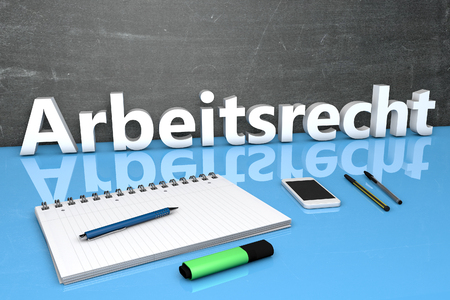 arbeitsrecht: Arbeitsrecht - german word for labor�law - text concept with chalkboard, notebook, pens and mobile phone. 3D render illustration. Stock Photo