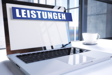 Leistungen - german word for benefits or performance text on modern laptop screen in office environment. 3D render illustration business text concept.