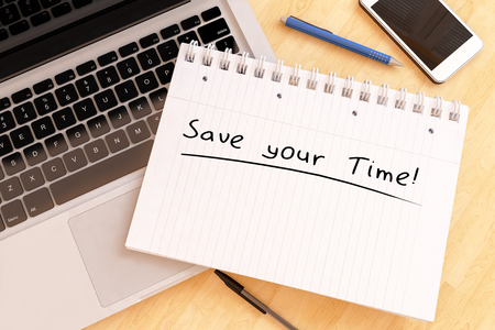 Save your Time - handwritten text in a notebook on a desk - 3d render illustration.