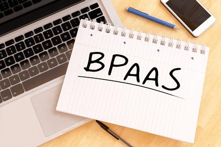 BPaaS - Business Process as a Service - handwritten text in a notebook on a desk - 3d render illustration.