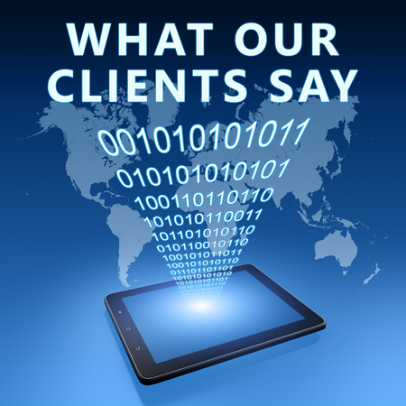 What our clients say - text with tablet computer on blue digital world map background. 3D Render Illustration.