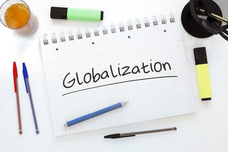 Globalization - handwritten text in a notebook on a desk - 3d render illustration. 写真素材