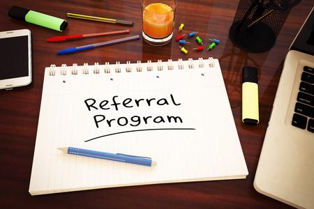 Referral Program - handwritten text in a notebook on a desk - 3d render illustration.