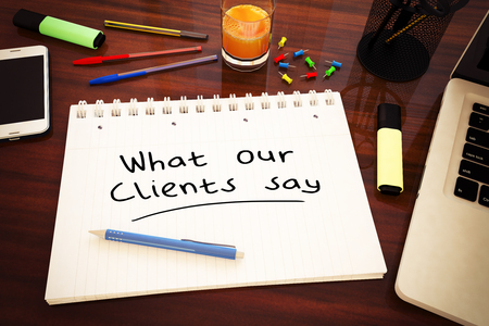 What our Clients say - handwritten text in a notebook on a desk - 3d render illustration. Stock Photo
