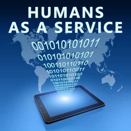 Humans as a Service - text with tablet computer on blue digital world map background. 3D Render Illustration.