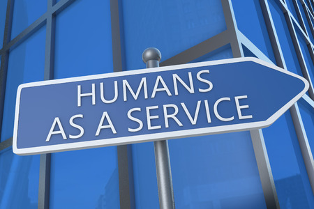 Humans as a Service - 3d render text  illustration with street sign in front of office building. 写真素材