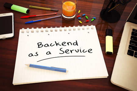 Backend as a Service - handwritten text in a notebook on a desk - 3d render illustration.