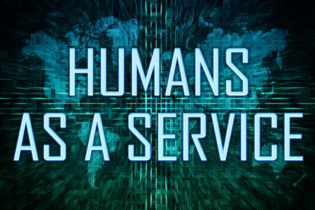 Humans as a Service text concept on green world map background.