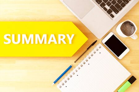 Summary - linear text arrow concept with notebook, smartphone, pens and coffee mug on desktop