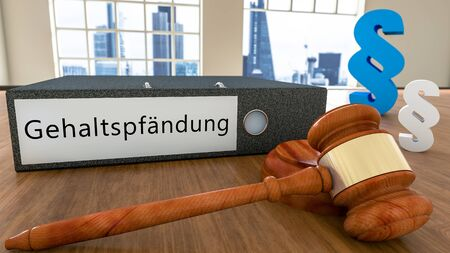 Gehaltspfaendung - german word for attachment of salary or garnishment of wages- Text on file folder with court hammer and paragraph symbols on a desk - 3D render illustration.