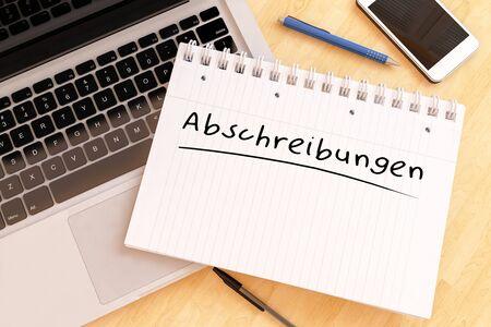 Abschreibungen - german word for depreciation or write offs - handwritten text in a notebook on a desk - 3d render illustration.