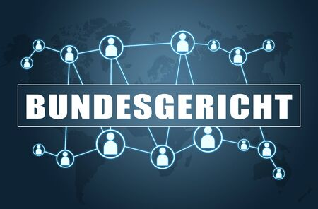 Bundesgericht - german word for Supreme Court - text concept on blue background with world map and social icons.