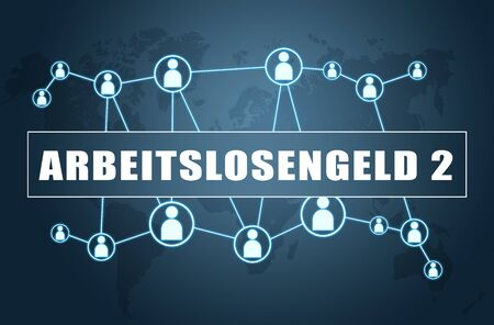 Arbeitslosengeld 2 german word for unemployment benefit or dole money with world map and social icons 写真素材