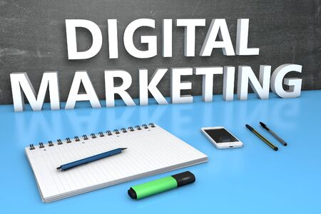 Digital Marketing - text concept with chalkboard, notebook, pens and mobile phone. 3D render illustration.