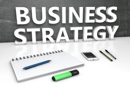 Business Strategy - text concept with chalkboard, notebook, pens and mobile phone. 3D render illustration.