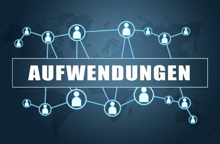 Aufwendungen german word for expenses or outlay or operating costs with world map and social icons