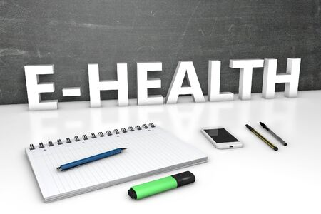 E-Health - text concept with chalkboard, notebook, pens and mobile phone. 3D render illustration. 写真素材