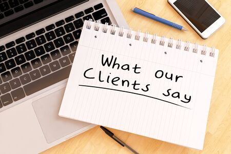 What our Clients say handwritten text in a notebook on a desk