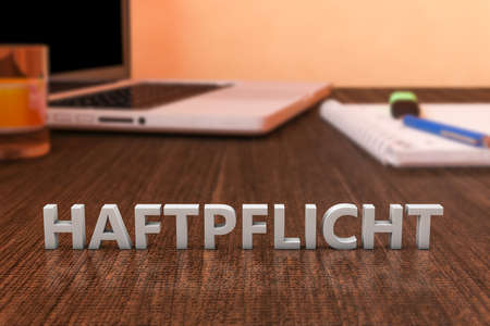 Liability - german word for civil liability - letters on wooden desk with laptop computer and a notebook. 3d render illustration.