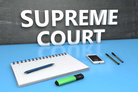 Supreme Court - text concept with chalkboard, notebook, pens and mobile phone. 3D render illustration.