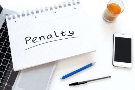 Penalty - handwritten text in a notebook on a desk - 3d render illustration.